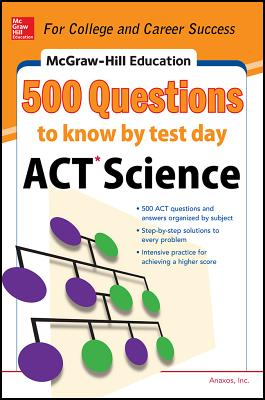 McGraw-Hill's 500 Act Science Questions to Know by Test Day By Johnson, Cynthia