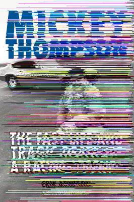 Mickey Thompson By Arneson, Erik/ Thompson, Danny (FRW)