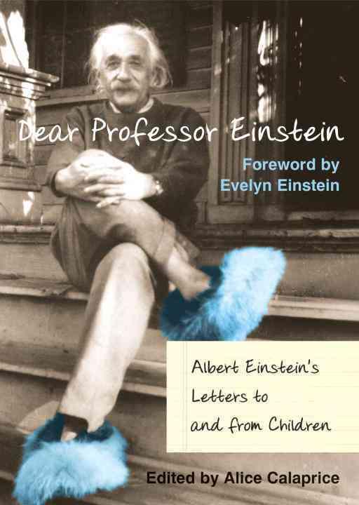 Dear Professor Einstein By Calaprice, Alice (EDT)/ Einstein, Evelyn (INT)/ Schulmann, Robert (CON)